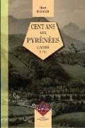 Henri Beraldi - Cent ans aux Pyrénées livres V et VI
